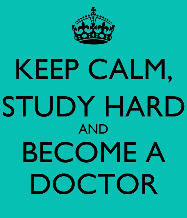 KEEP CALM STUDY HARD AND BECOME A DOCTOR Poster | ana ...