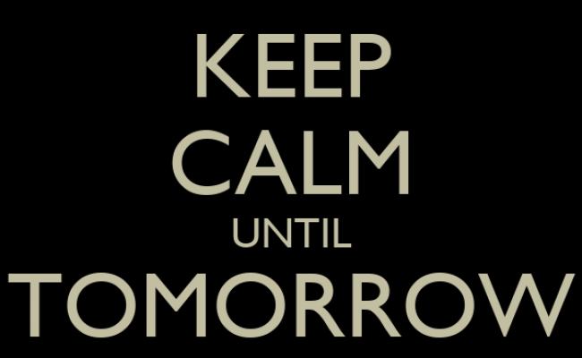 Keep Calm Until Tomorrow Poster Pearce Keep Calm O Matic
