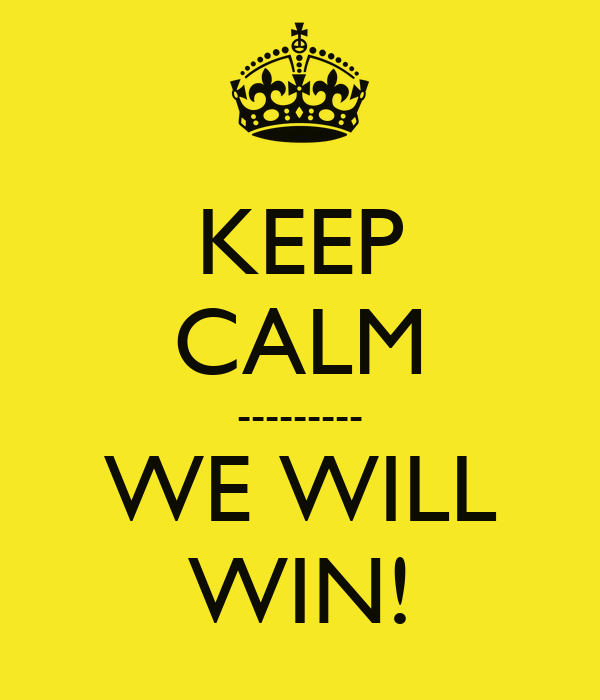 Keep Calm  We Will Win!  Keep Calm And Carry On