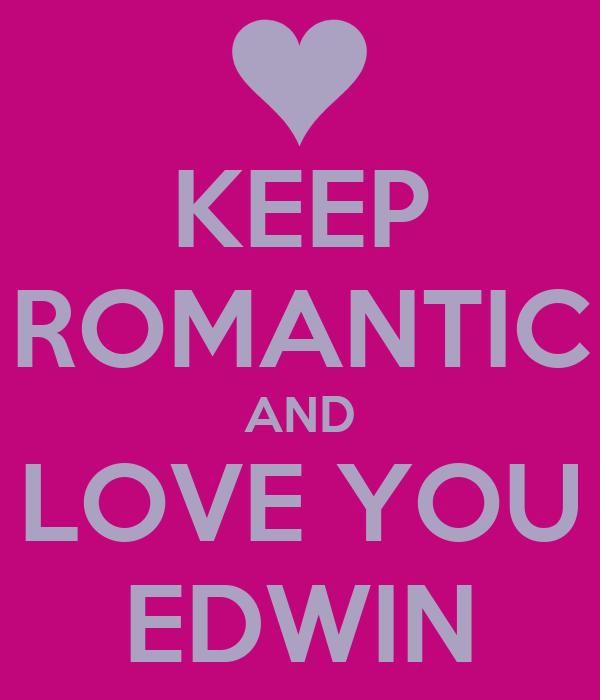 Keep Romantic And Love You Edwin Poster  Avida  Keep Calmomatic