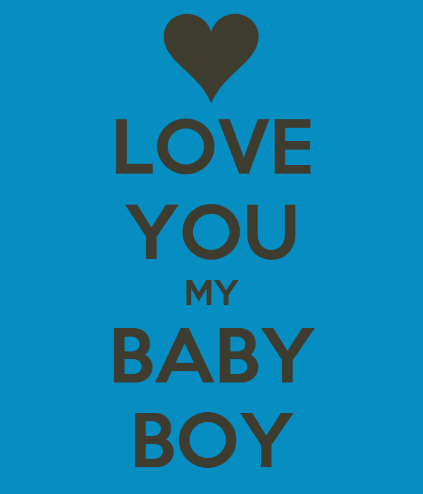 LOVE YOU MY BABY BOY Poster | Dcc | Keep Calm-o-Matic