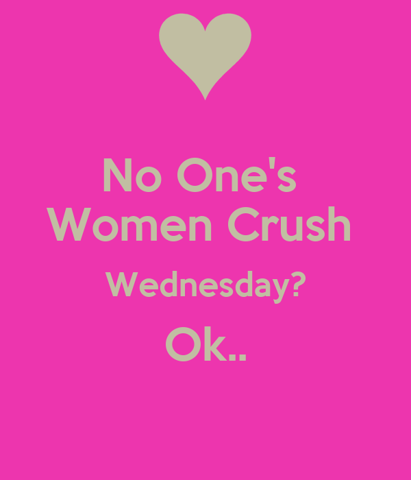 Woman Cute Quotes Crush Wednesday
