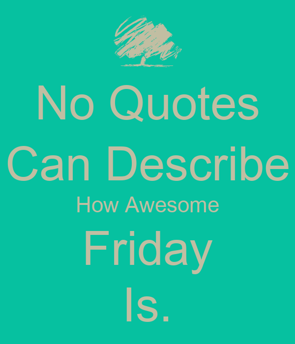 Friday Business Quotes Quotesgram
