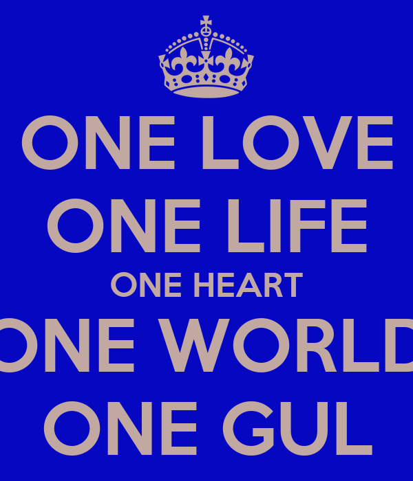 ONE LOVE ONE LIFE ONE HEART ONE WORLD ONE GUL Poster