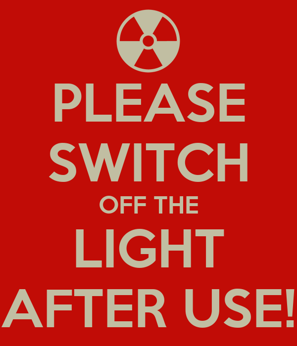 PLEASE SWITCH OFF THE LIGHT AFTER USE Poster  ZUL  Keep