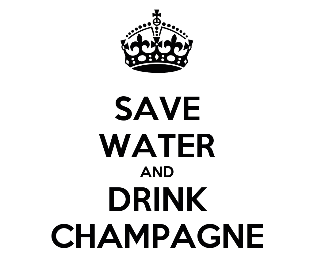 Save Water And Drink Champagne Poster