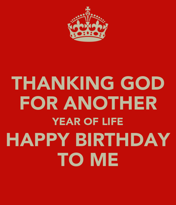Happy Birthday To Me Quotes Thanking God QuotesGram