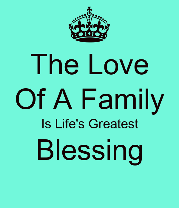 Download The Love Of A Family Is Life's Greatest Blessing Poster ...