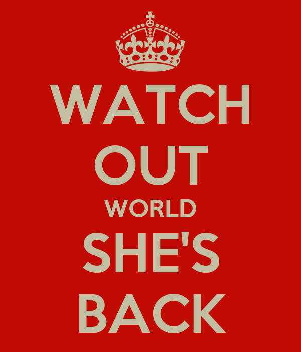 Watch Out World She's Back Poster  Dt  Keep Calmomatic