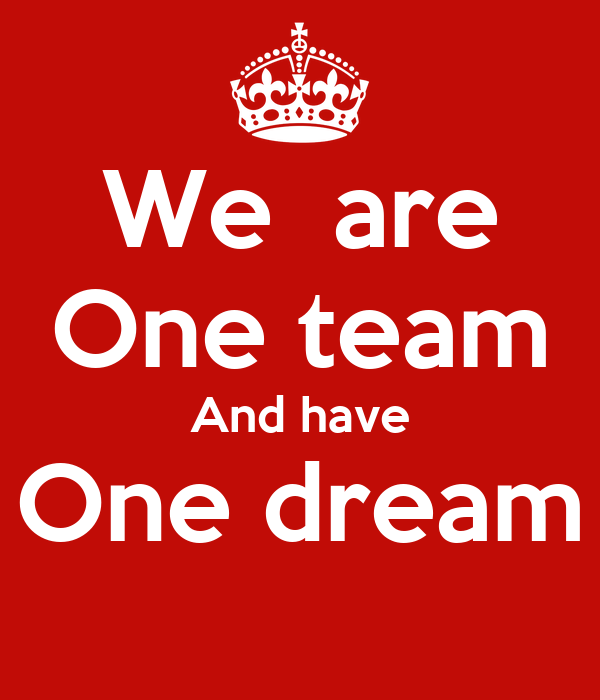 We are One team And have One dream Poster | Lothar | Keep Calm-o-Matic