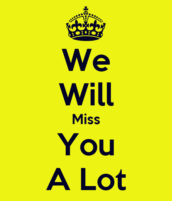 We Will Miss You A Lot Poster | denceserrano | Keep Calm-o ...