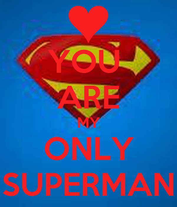 YOU ARE MY ONLY SUPERMAN Poster Shael Santos Keep Calm