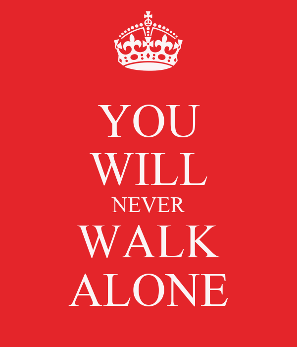 You Will Never Walk Alone Poster  Enyel  Keep Calmomatic
