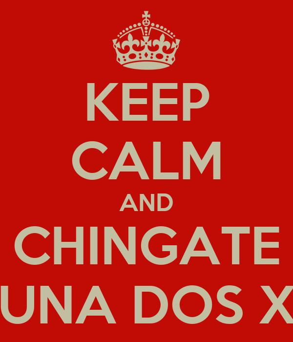 keep calm and chingate