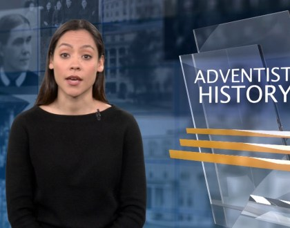 This Week in Adventist History (May 25, 2018)