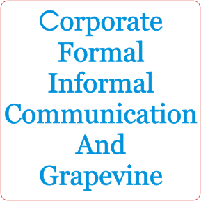 Corporate Formal Informal Communication And Grapevine