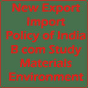 New Export Import Policy of India B com Study Materials Environment
