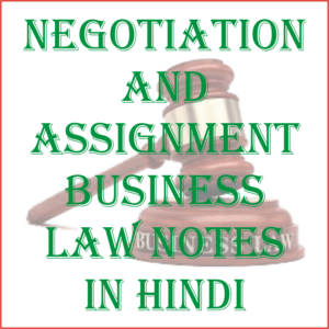 Negotiation and Assignment Business Law Notes in Hindi