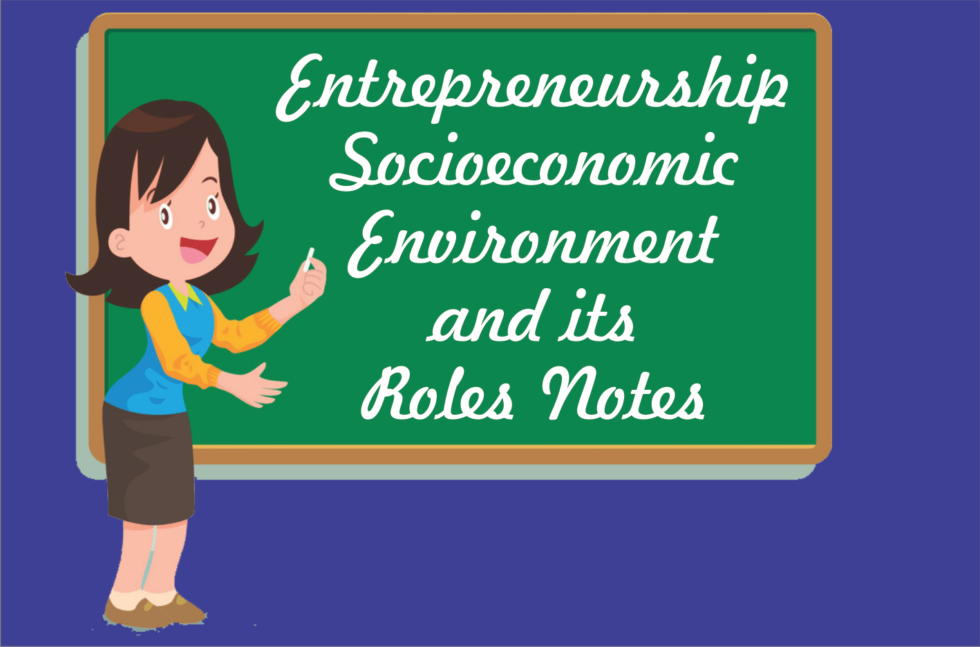 Entrepreneurship and Socioeconomic Environment and its Roles Notes