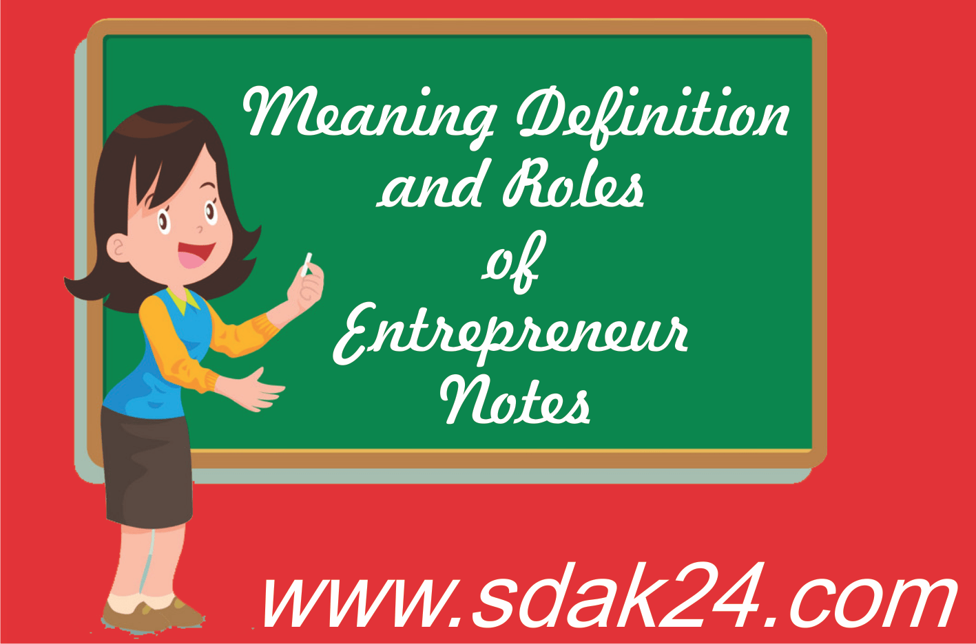 Meaning definition and Roles of Entrepreneur Notes
