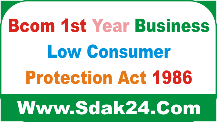 Bcom 1st Year Business Low Consumer Protection Act 1986