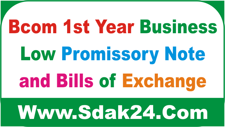 Bcom 1st Year Business Low Promissory-Note and Bills of Exchange