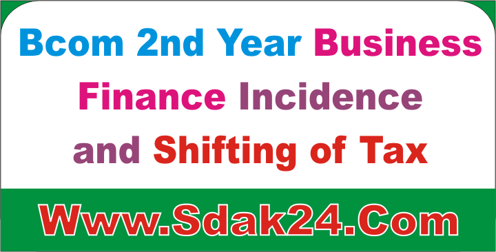 Bcom 2nd Year Finance Incidence and Shifting of Tax