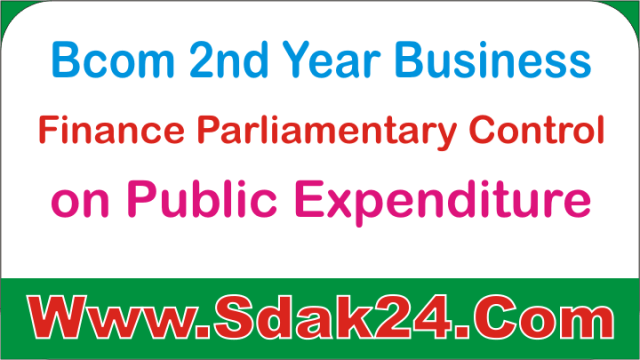 Bcom 2nd Year Business Finance Parliamentary Control on Public Expenditure