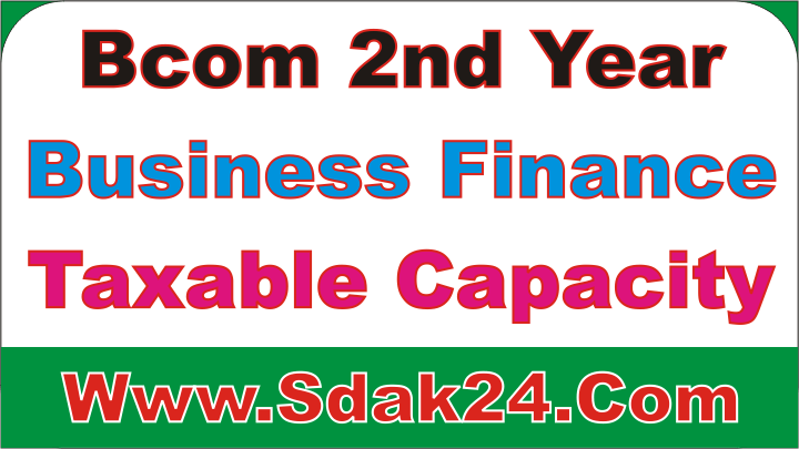 Bcom 2nd Year Public Finance Taxable Capacity Notes