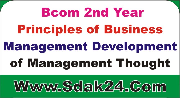 Bcom 2nd Year Business Management Development of Management Thought Notes