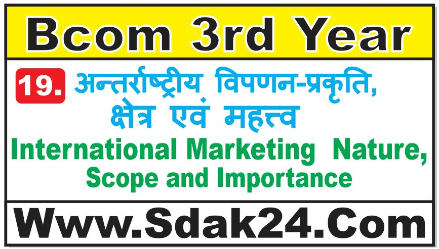 International Marketing Nature, Scope and Importance Bcom Notes