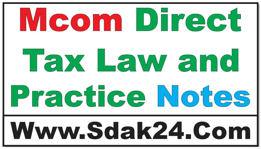 Mcom Direct Tax Law and Practice Notes