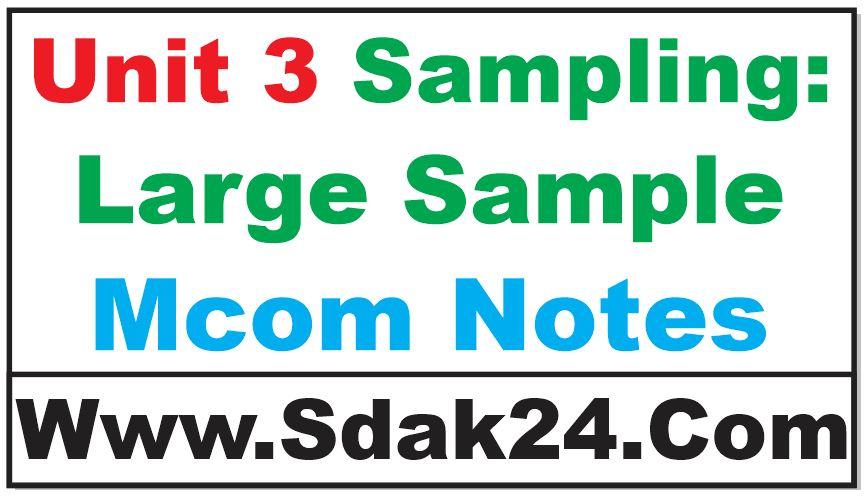 Unit 3 Sampling Large Sample Mcom Notes