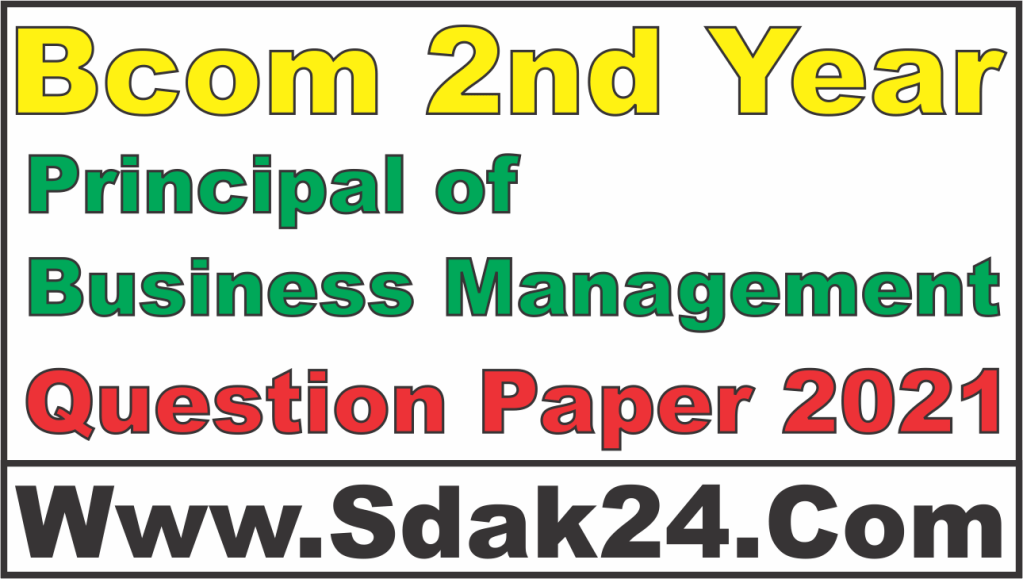 Bcom 2nd Year Principal of Business Management Question Paper 2021