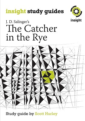 Catcher in the Rye, The: Insight Text Guide