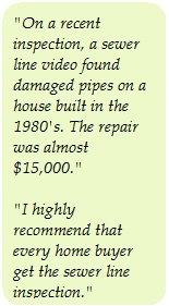 Home buyer quotes about sewer line video inspection