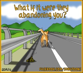 What if it were they abandoning you?