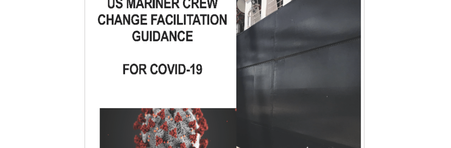 US Mariner Crew Change Facilitation Guidance for COVID-19