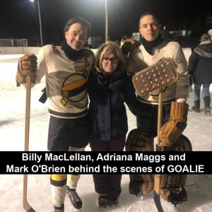 Billy MacLellan Adriana Maggs and Mark O'Brien bts GOALIE