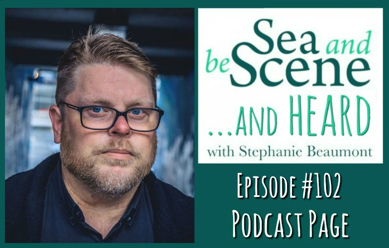 Sea and be Scene and Heard podcast with Sean Panting