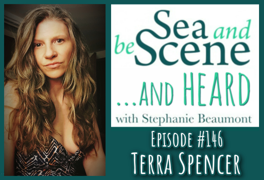 Terra Spencer on SEA AND BE SCENE And HEARD
