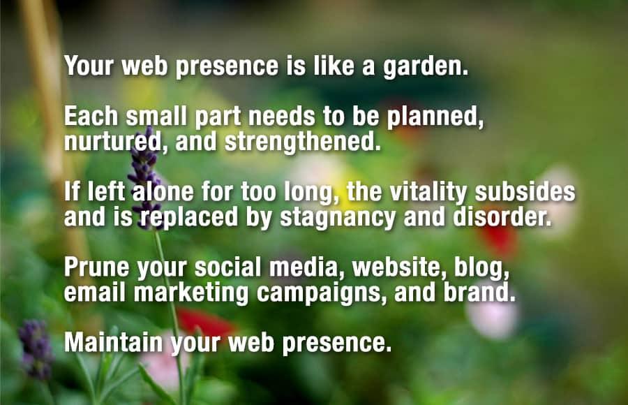 Maintain Your Web Presence Like a Garden