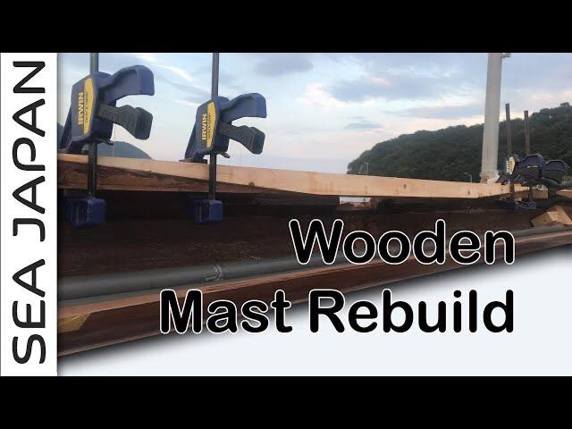 Rebuilding a rotten wooden mast