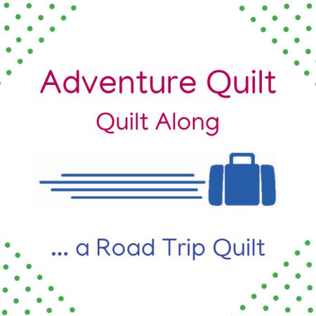 Adventure Quilt… a Road Trip Quilt Along Schedule
