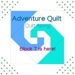 Block 7- Adventure Quilt Quilt Along