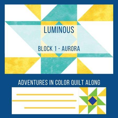 Luminous Quilt Along Project – Block 1: Aurōra