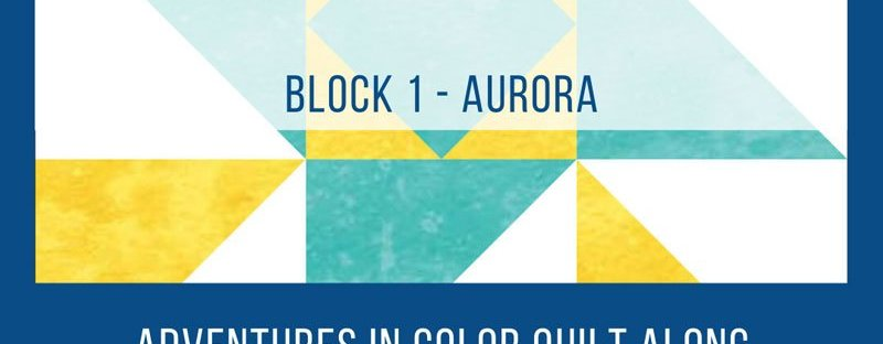Luminous Quilt Along - Block 1: Aurōra featured by top quilting and sewing blog, Seams Like a Dream Quilt Designs, reveals the first block in the Adventure in Color Quilt Along.