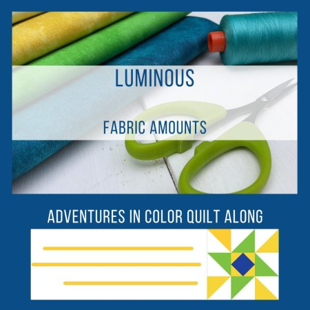 Luminous Quilt Along project: Quilt Fabric Requirements featured by top US quilting and sewing blog, Seams Like a Dream Quilt Designs, reveals the fabric amounts for Luminous in the Adventure in Color Quilt Along.