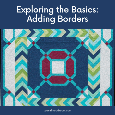 Exploring the Quilting Basics: 3 Tips for Adding Quilt Borders