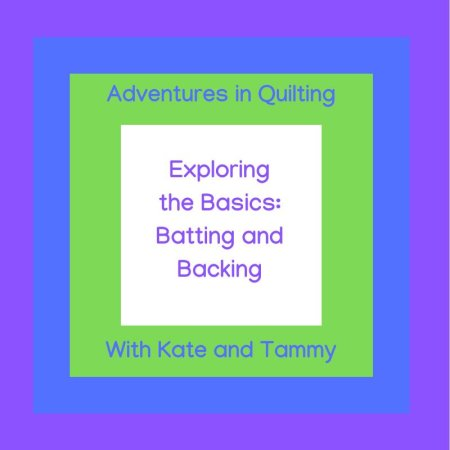 Exploring Quilting Basics: tips Batting and Backing a Quilt featured by top US quilting blog and shop, Seams Like a Dream Quilt Designs